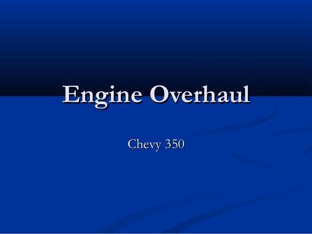 Engine OverhaulEngine Overhaul Chevy 350Chevy 350