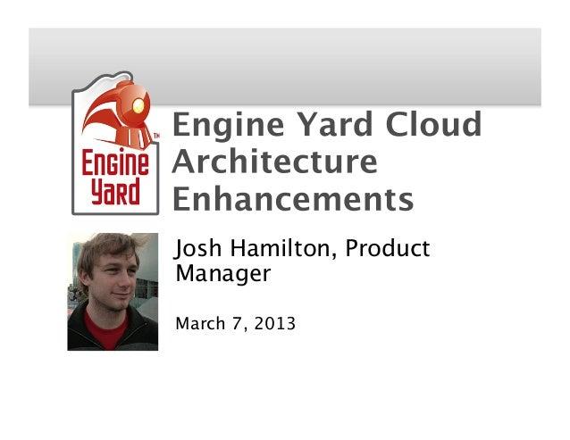 Engine Yard Cloud Architecture Enhancements