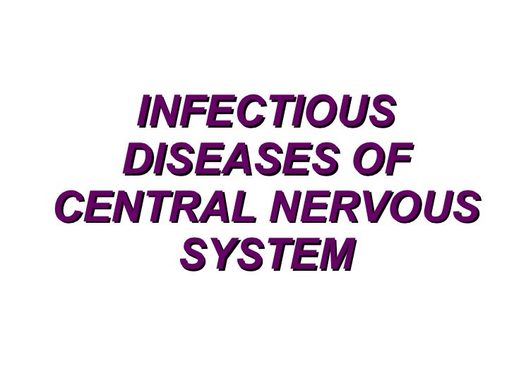 INFECTIOUS DISEASES OF CENTRAL NERVOUS SYSTEM