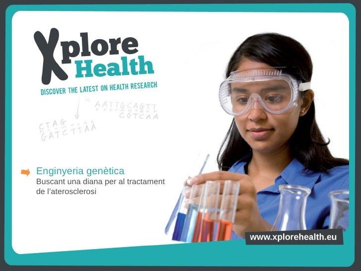 Enginyeria genètica - Buscant una diana per al tractament de l'aterosclerosi