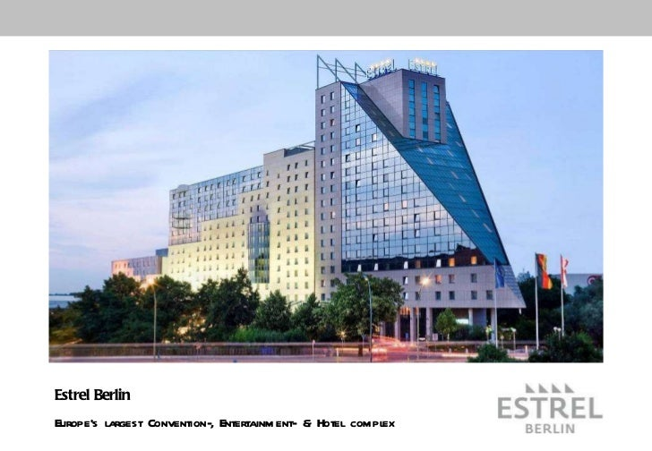 Estrel Berlin Europe's largest Convention-, Entertainment- & Hotel complex