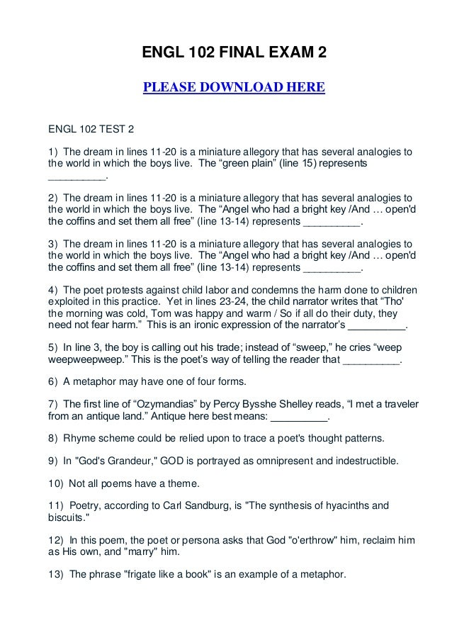 ENGL 102 FINAL EXAM 2                     PLEASE DOWNLOAD HEREENGL 102 TEST 21) The dream in lines 11-20 is a miniature al...