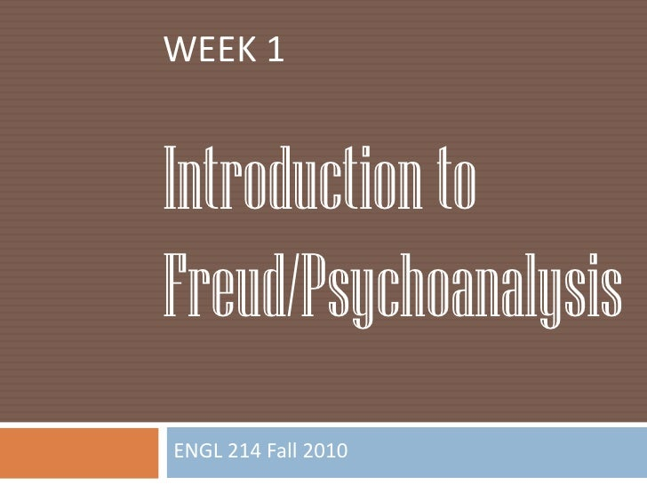 Engl 214   fall 2010 week 2.1 introduction to psychoanalysis