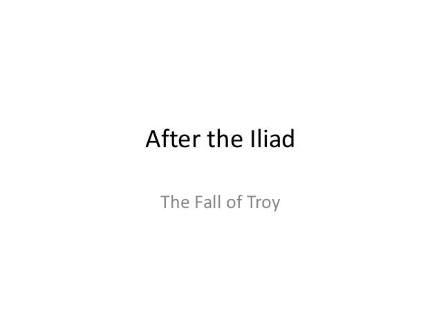 After the Iliad The Fall of Troy