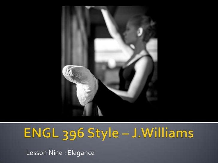 Lesson Nine : Elegance
