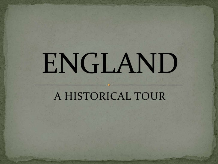 A HISTORICAL TOUR<br />ENGLAND<br />