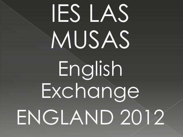IES LAS  MUSAS    English  ExchangeENGLAND 2012