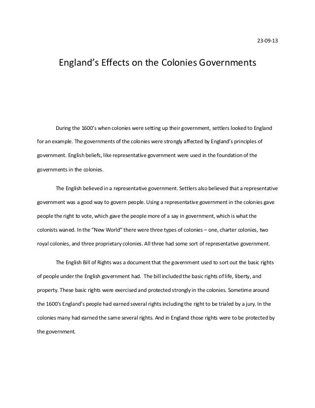 23-09-13  England's Effects on the Colonies Governments  During the 1600's when colonies were setting up their government,...