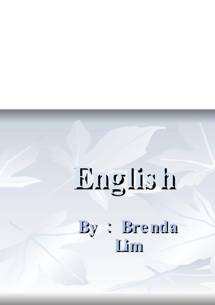 English By : Brenda Lim
