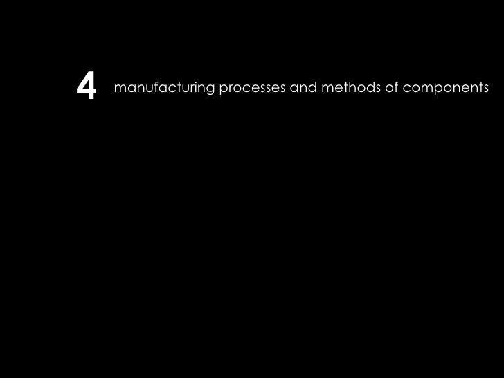 manufacturing processes and methods of components 4