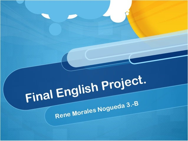 Final English Project. Rene Morales Nogueda 3.-B