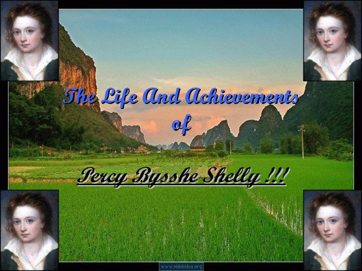 The Life And Achievements of Percy Bysshe Shelly !!!