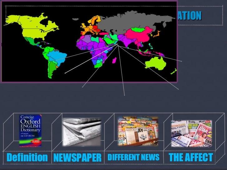 News <ul><li>Definition </li></ul>NEWSPAPER THE AFFECT GLOBAL COMMUNICATION DIFFERENT NEWS