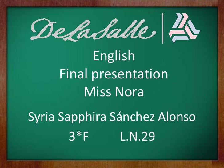 EnglishFinal presentationMiss Nora<br />SyriaSapphira Sánchez Alonso<br />3*F          L.N.29<br />