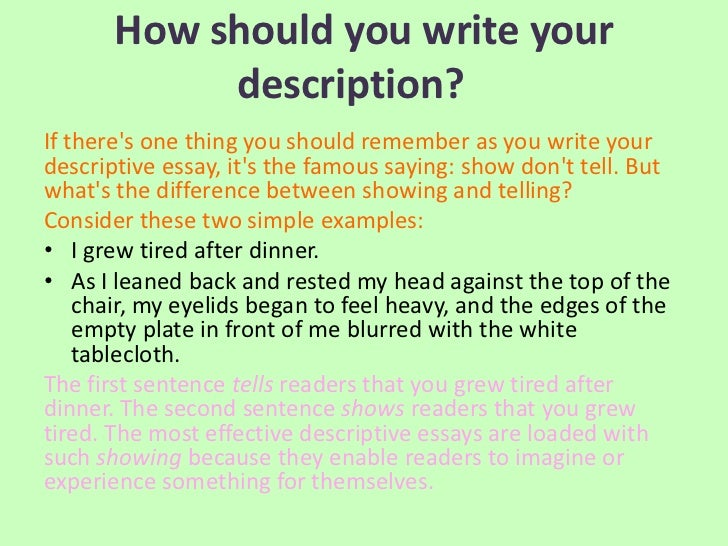 descriptive essay about a thing During language lessons, your assignment may be to write a descriptive essay about your dad or another person you know well.