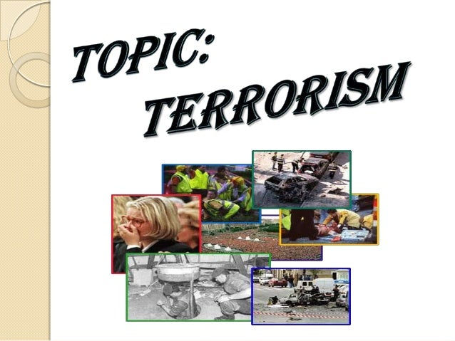 Terrorist peopleperform terriblethings as:• Kidnappings• terrorist  attacks.