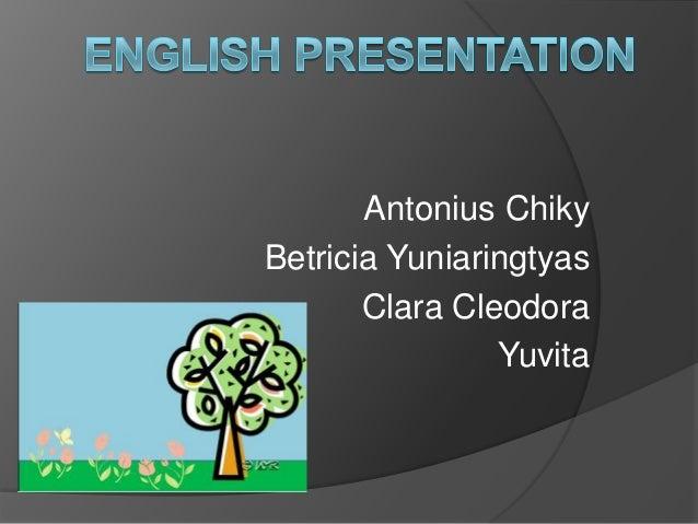 Antonius ChikyBetricia Yuniaringtyas       Clara Cleodora                Yuvita