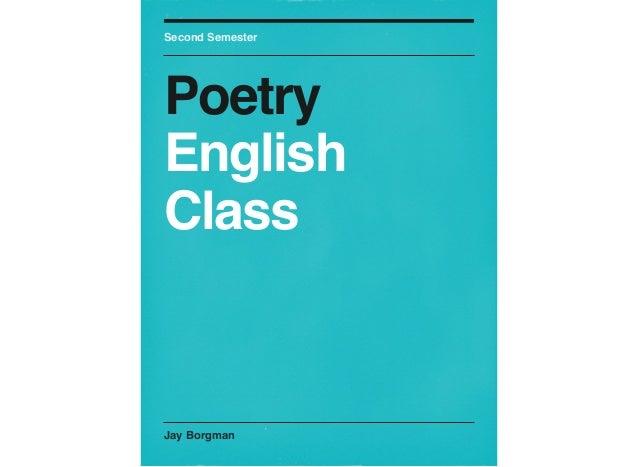 Jay BorgmanSecond SemesterPoetryEnglishClass