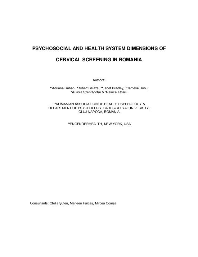 4 PSYCHOSOCIAL AND HEALTH SYSTEM DIMENSIONS OF CERVICAL SCREENING IN ROMANIA Authors: **Adriana Băban, *Róbert Balázsi,**J...