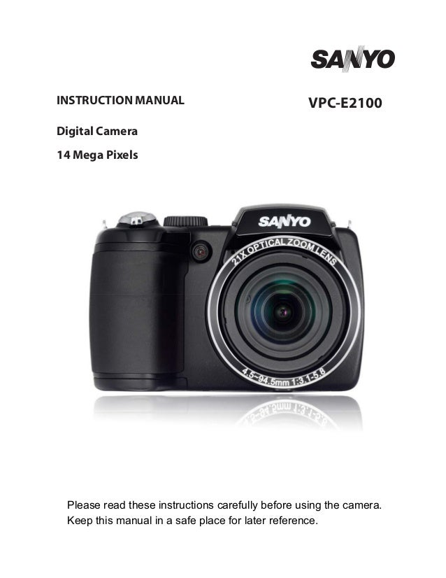 INSTRUCTION MANUAL  VPC-E2100  Digital Camera 14 Mega Pixels  Please read these instructions carefully before using the ca...