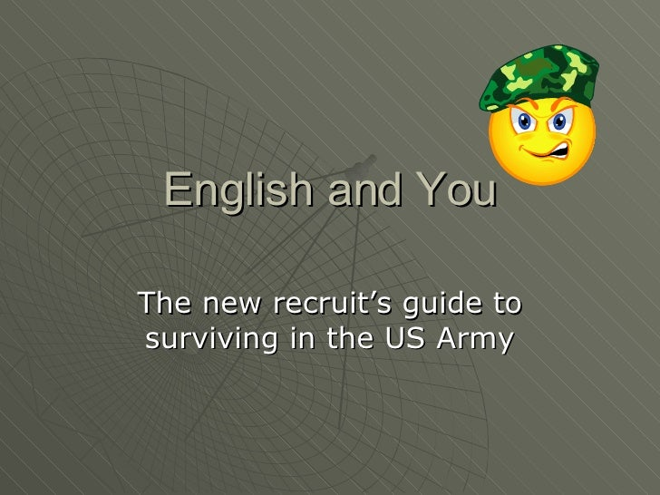 English and You The new recruit's guide to surviving in the US Army