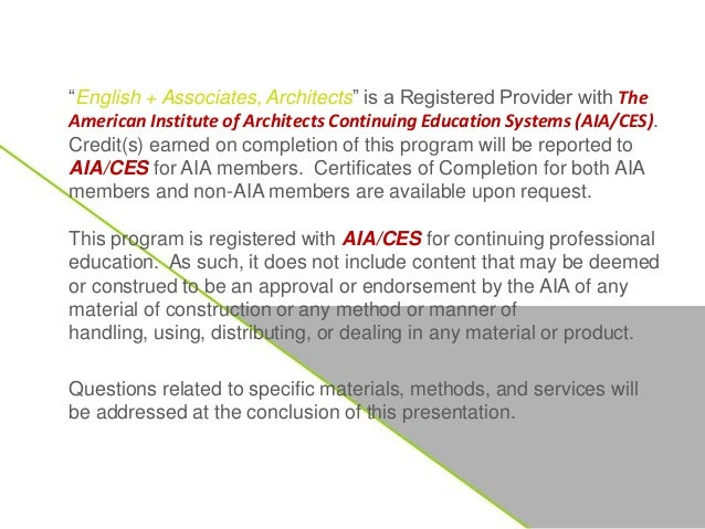 """""""English + Associates, Architects"""" is a Registered Provider with The American Institute of Architects Continuing Education..."""