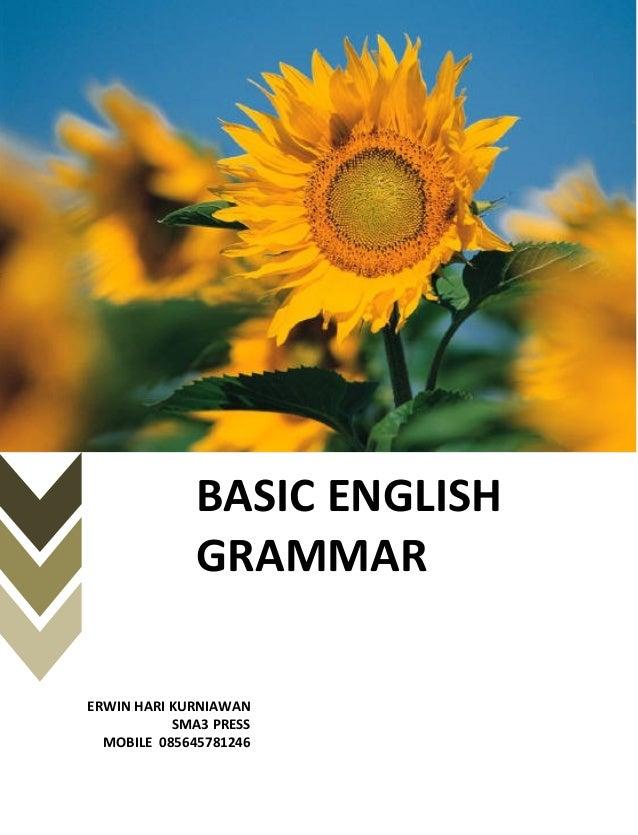 BASIC ENGLISH GRAMMAR ERWIN HARI KURNIAWAN SMA3 PRESS MOBILE 085645781246