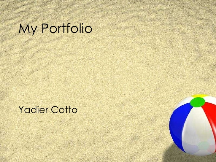 My Portfolio <ul><li>Yadier Cotto </li></ul>