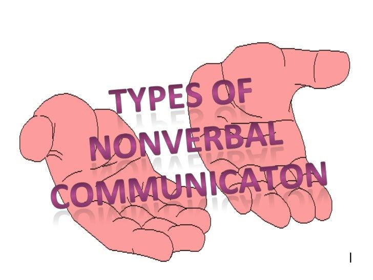 TYPES OFNONVERBALCOMMUNICATON<br />