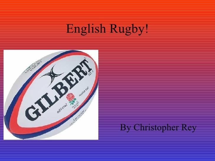 English Rugby! By Christopher Rey
