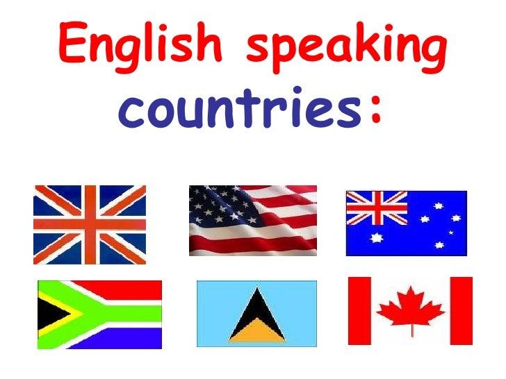 English speaking   countries: