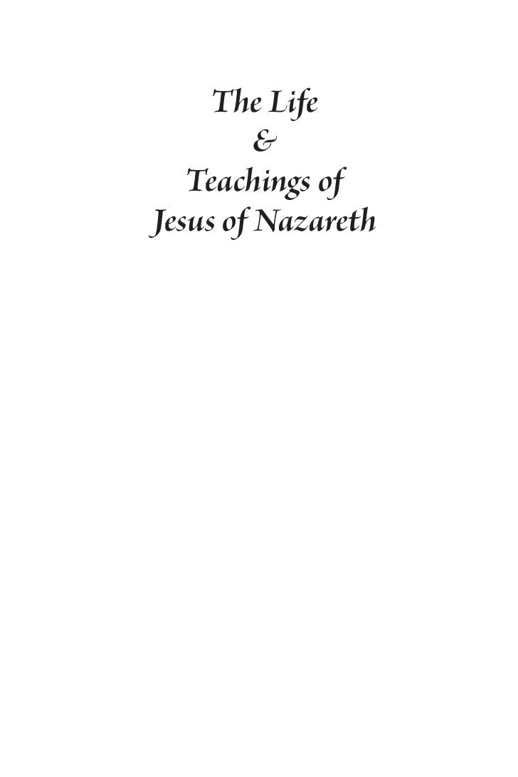The Life         &   Teachings ofJesus of Nazareth