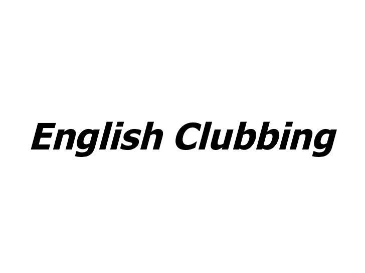 English Clubbing