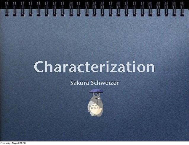 Characterization Sakura Schweizer Thursday, August 29, 13