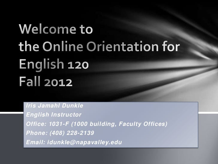 Iris Jamahl DunkleEnglish InstructorOffice: 1031-F (1000 building, Faculty Offices)Phone: (408) 228-2139Email: idunkle@nap...