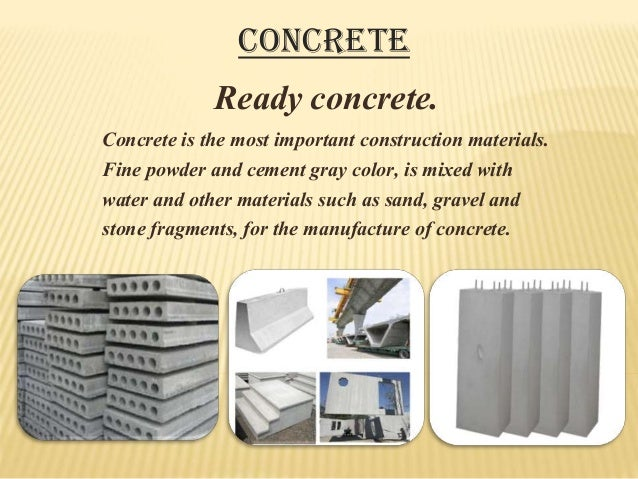 Concrete is the most important construction materials. Fine powder and cement gray color, is mixed with water and other ma...
