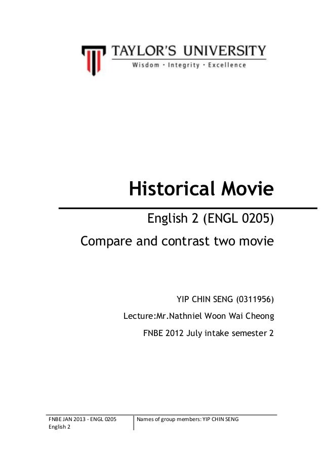 FNBE JAN 2013 - ENGL 0205English 2Names of group members: YIP CHIN SENGHistorical MovieEnglish 2 (ENGL 0205)Compare and co...