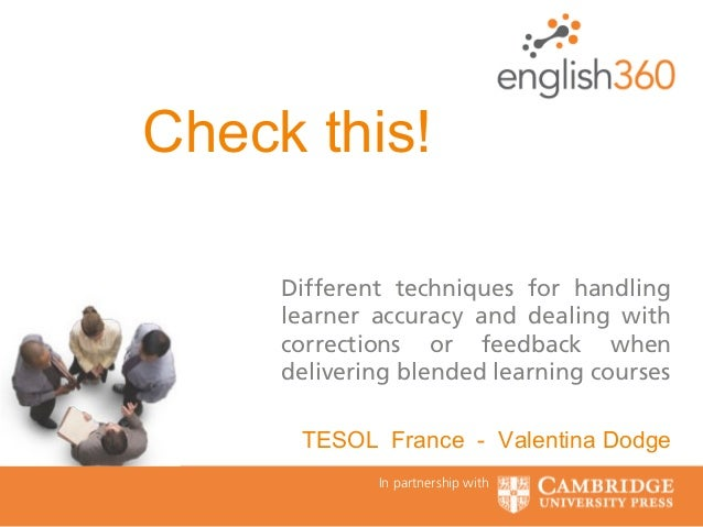 In partnership with Different techniques for handling learner accuracy and dealing with corrections or feedback when deliv...