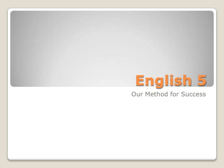 English 5Our Method for Success