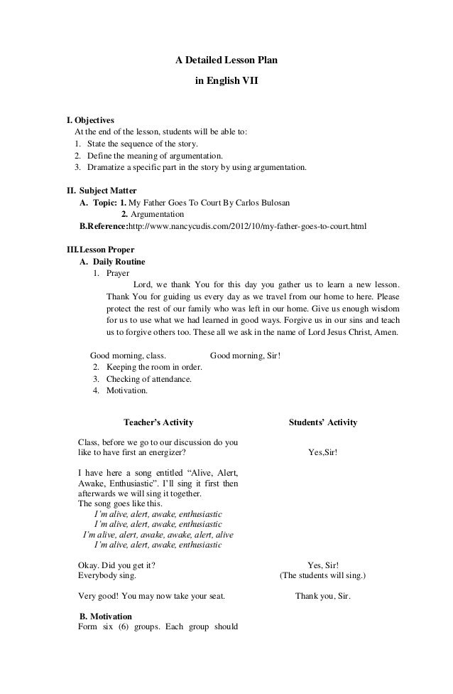 A Detailed Lesson Plan in English VII  I. Objectives At the end of the lesson, students will be able to: 1. State the sequ...