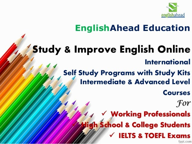 Study & Improve English Online International Self Study Programs with Study Kits Intermediate & Advanced Level Courses For...