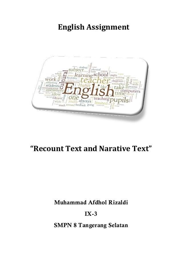 "English Assignment  ""Recount Text and Narative Text""  Muhammad Afdhol Rizaldi IX-3 SMPN 8 Tangerang Selatan"