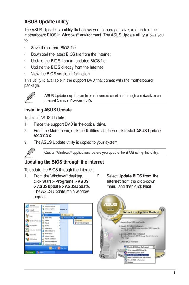 ASUS Update utilityThe ASUS Update is a utility that allows you to manage, save, and update themotherboard BIOS in Windows...
