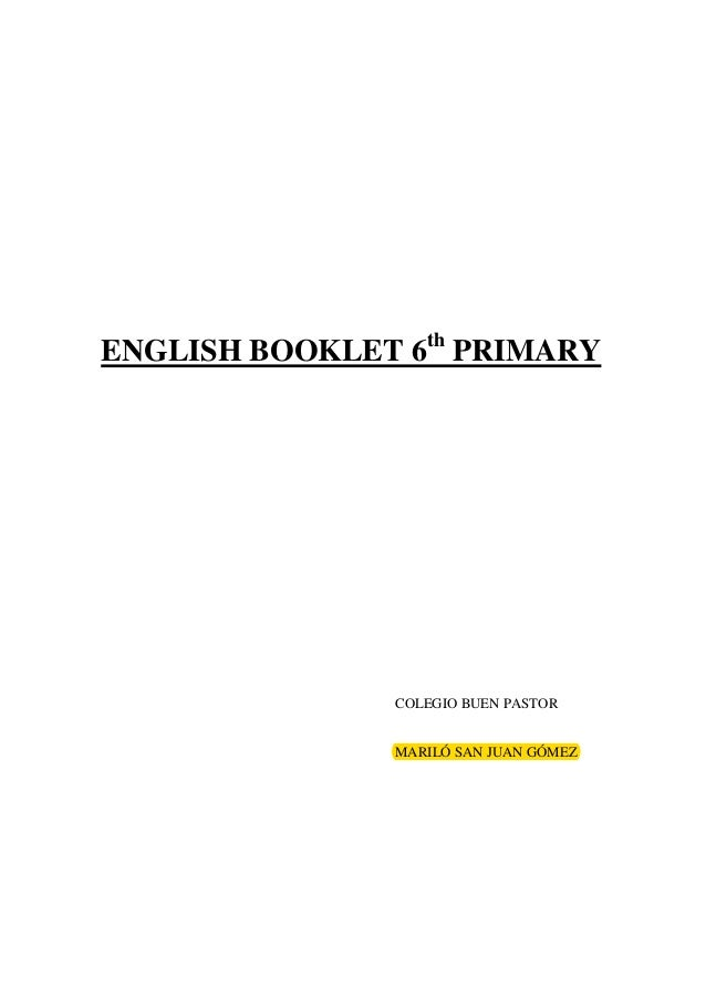 ENGLISH BOOKLET 6th PRIMARY COLEGIO BUEN PASTOR MARILÓ SAN JUAN GÓMEZ
