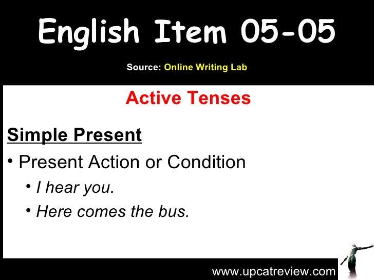 English Item 05-05 <ul><li>Active Tenses </li></ul><ul><li>Simple Present </li></ul><ul><li>Present Action or Condition </...