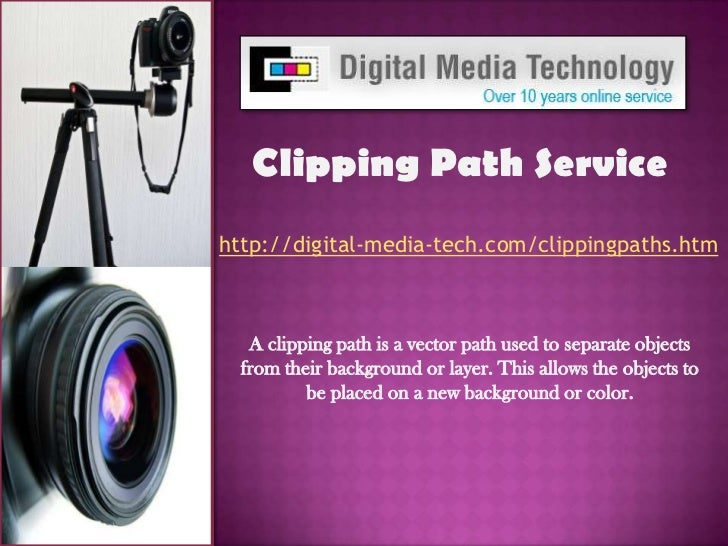 Clipping Path Service<br />http://digital-media-tech.com/clippingpaths.htm <br />A clipping path is a vector path used to ...