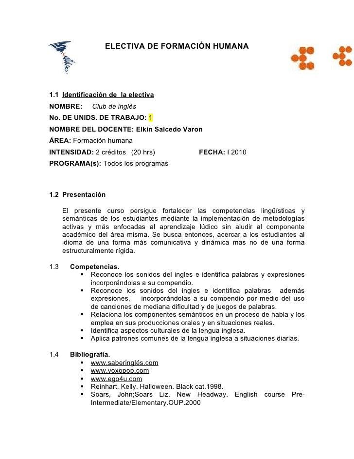 ELECTIVA DE FORMACIÓN HUMANA     1.1 Identificación de la electiva NOMBRE:       Club de inglés No. DE UNIDS. DE TRABAJO: ...