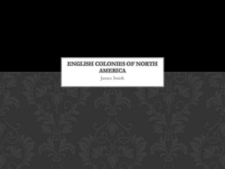 English colonies of north america james smithiii