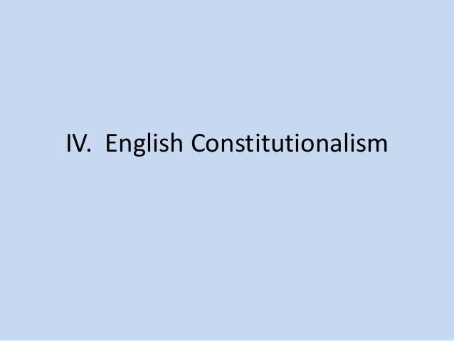 IV. English Constitutionalism