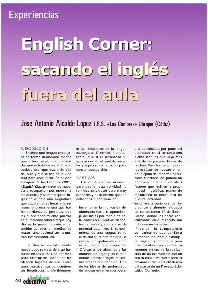 Experiencias  English Corner:  sacando el inglés  fuera del aula  José Antonio Alcalde López I.E.S. «Las Cumbres» Ubrique ...